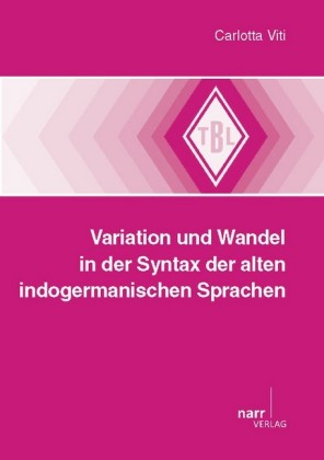 Variation und Wandel in der Syntax der alten indogermanischen Sprachen