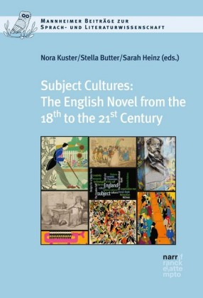 Subject Cultures: The English Novel from the 18th to the 21st Century