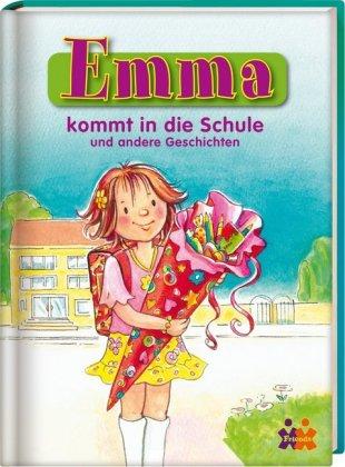 Emma kommt in die Schule und andere Geschichten