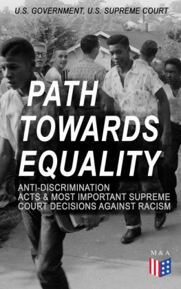 Path Towards Equality: Anti-Discrimination Acts & Most Important Supreme Court Decisions Against Racism