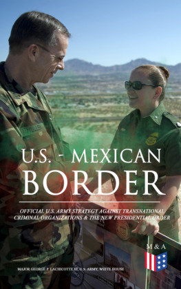 U.S. - Mexican Border: Official U.S. Army Strategy Against Transnational Criminal Organizations & The New Presidential Order