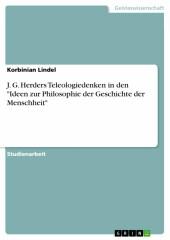 J. G. Herders Teleologiedenken in den 'Ideen zur Philosophie der Geschichte der Menschheit'