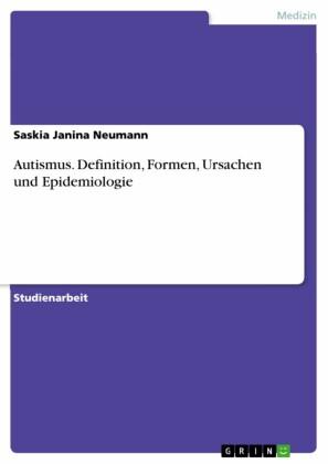 Autismus. Definition, Formen, Ursachen und Epidemiologie