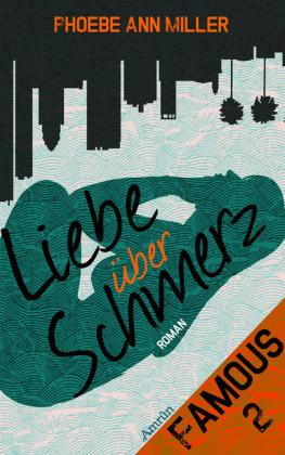 Famous: Liebe über Schmerz (Band 2)