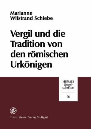 """Vergil und die Tradition von den r""""mischen Urk""""nigen"""