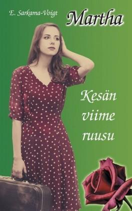 Martha - Kesän viime ruusu