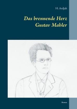 Das brennende Herz - Gustav Mahler
