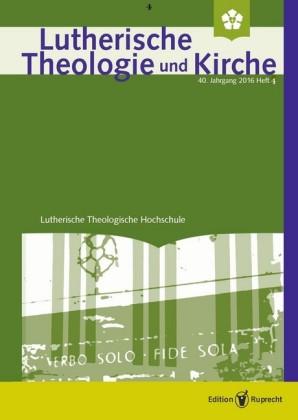 Lutherische Theologie und Kirche 4/2016 - Einzelkapitel