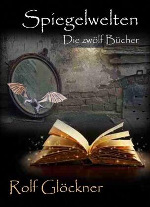 Spiegelwelten Die zwölf Bücher