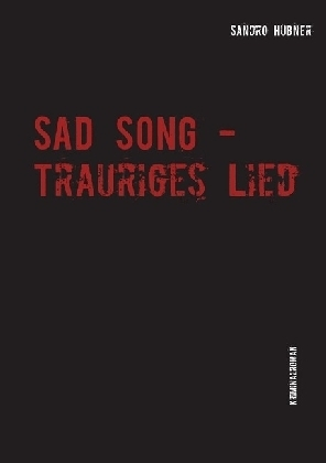 Sad Song - Trauriges Lied