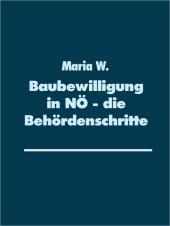 Baubewilligung in NÖ - die Behördenschritte