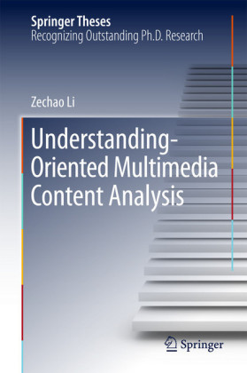 Understanding-Oriented Multimedia Content Analysis