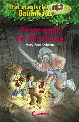 Das magische Baumhaus 40 - Piratenspuk am Mississippi