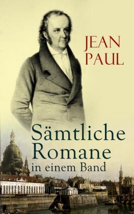 Jean Paul: Sämtliche Romane in einem Band