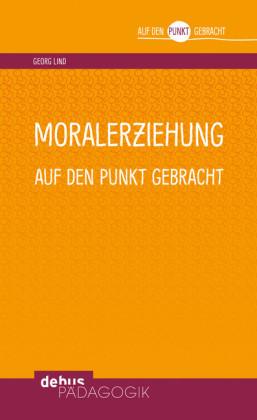 Moralerziehung auf den Punkt gebracht
