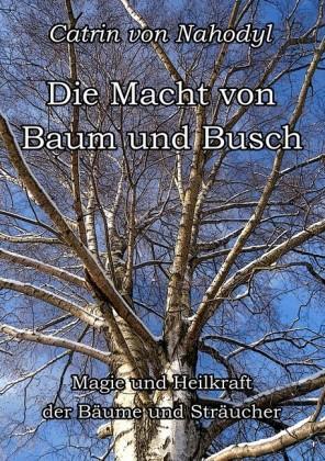 Die Macht von Baum und Busch
