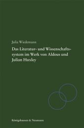 Literatur- und Wissenschaftssystem im Werk von Aldous und Julian Huxley