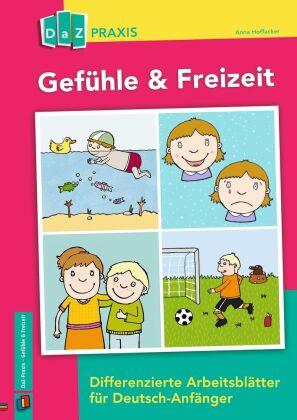 Gefühle & Freizeit - Differenzierte Arbeitsblätter für Deutsch ...