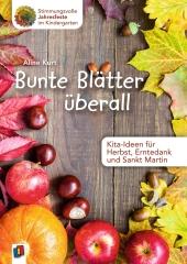 Bunte Blätter überall - Kita-Ideen für Herbst, Erntedank und Sankt Martin