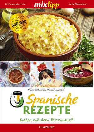 mixtipp Spanische Rezepte: Kochen mit dem Thermomix
