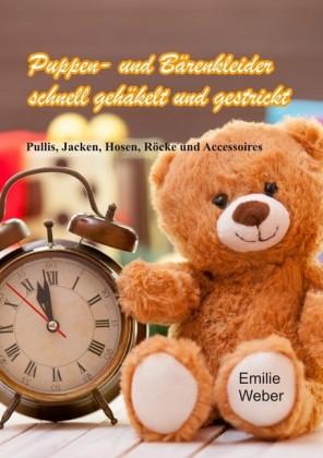 Puppen- und Bärenkleider schnell gehäkelt und gestrickt