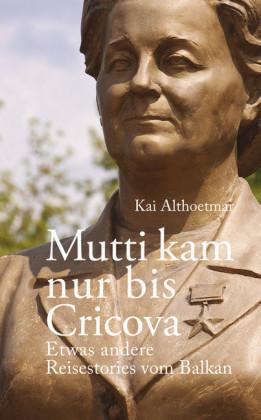 Mutti kam nur bis Cricova