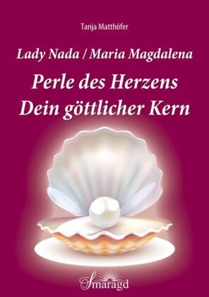 Lady Nada/Maria Magdalena: Perle des Herzens