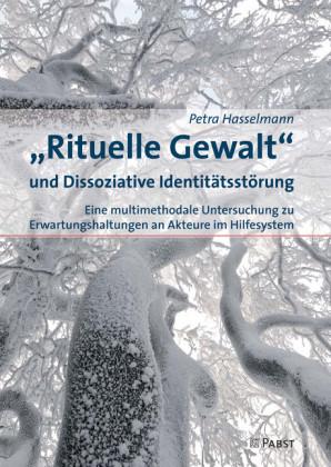 """""""Rituelle Gewalt"""" und Dissoziative Identitätsstörung"""