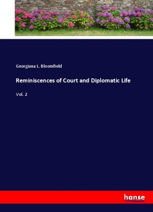 Reminiscences of Court and Diplomatic Life
