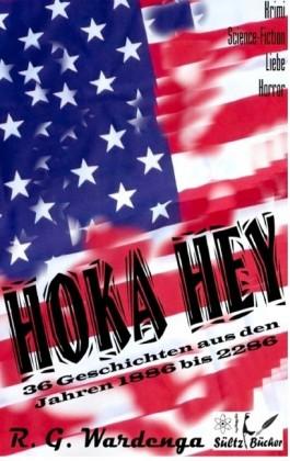 Hoka Hey - 36 Geschichten aus den Jahren 1886 bis 2286
