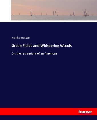 Green Fields and Whispering Woods