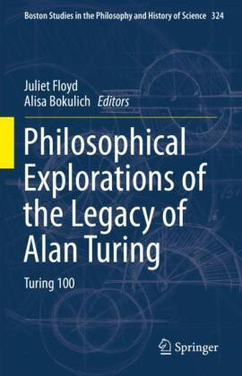 Philosophical Explorations of the Legacy of Alan Turing