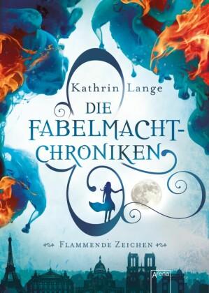 Die Fabelmacht-Chroniken (1). Flammende Zeichen