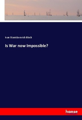 Is War now Impossible?