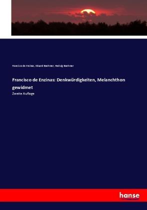 Francisco de Enzinas: Denkwürdigkeiten, Melanchthon gewidmet