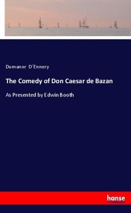The Comedy of Don Caesar de Bazan