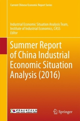 Summer Report of China Industrial Economic Situation Analysis (2016)