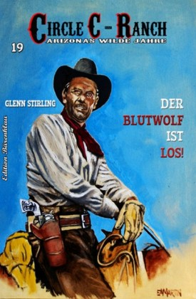 Circle C-Ranch #19: Der Blutwolf ist los!