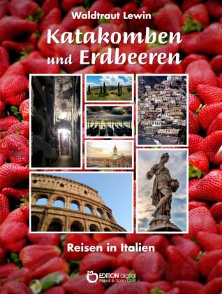Katakomben und Erdbeeren