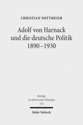 Adolf von Harnack und die deutsche Politik 1890-1930