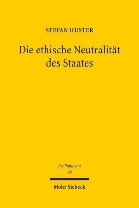 Die ethische Neutralität des Staates