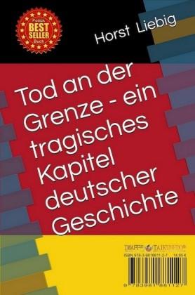 Tod an der Grenze - ein tragisches Kapitel deutscher Teilung