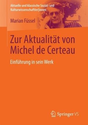 Zur Aktualität von Michel de Certeau