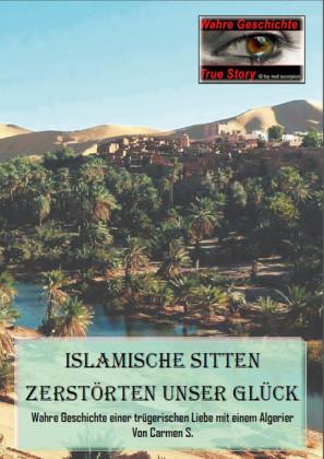 Islamische Sitten zerstörten unser Glück
