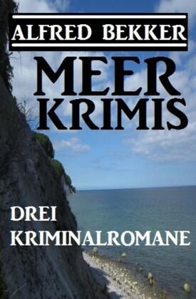 Meer Krimis - Drei Kriminalromane