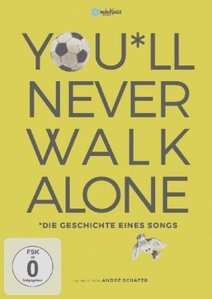 You'll never Walk Alone - Die Geschichte eines Songs, 1 DVD
