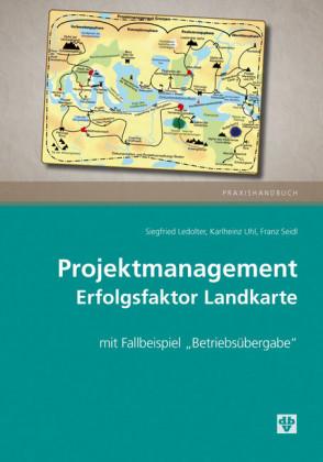 Projektmanagement - Erfolgsfaktor Landkarte (Ausgabe Österreich)