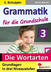 Grammatik für die Grundschule - Die Wortarten / Klasse 3