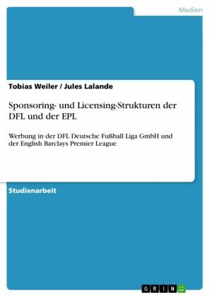 Sponsoring- und Licensing-Strukturen der DFL und der EPL