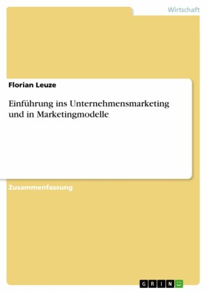 Einführung ins Unternehmensmarketing und in Marketingmodelle